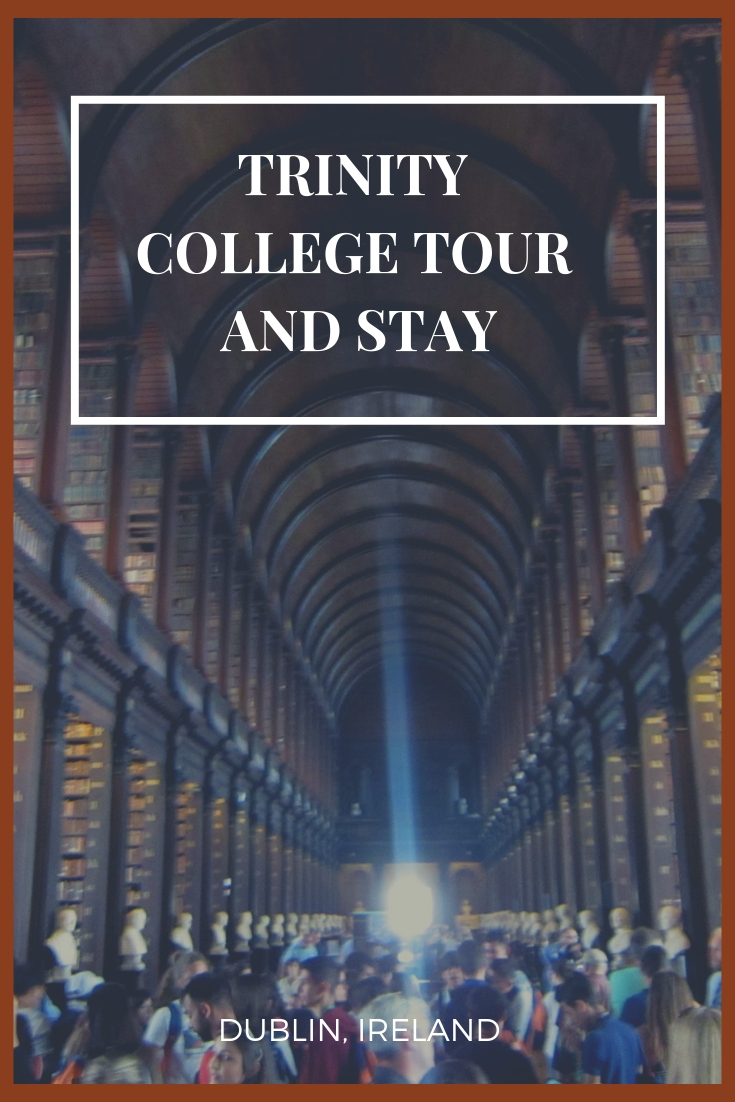 Trinity College Tour and Stay!